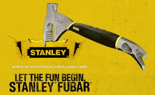 Stanley FUBAR website uses the FUBAR to destroy stuff