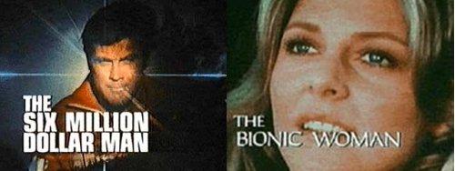 The Six Million Dollar Man & The Bionic Woman