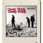 Latest Cheap Trick album released on 8-Track